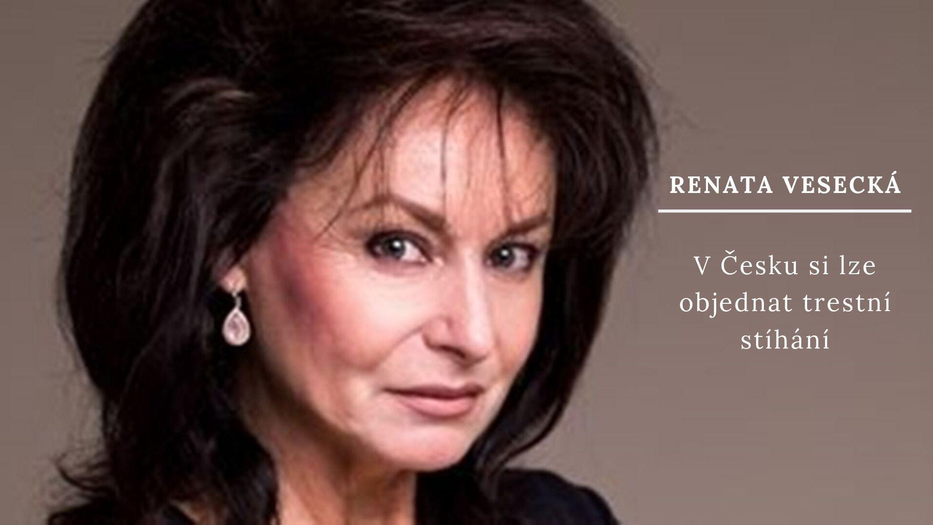 Renata Vesecká potvrdila – V Česku si lze objednat trestí stíhání